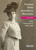 Zídek Petr: Utajená láska prezidenta Masaryka Oldra Sedlmayerová
