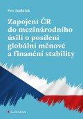 Sedláček Petr: Zapojení ČR do mezinárodního úsilí o posílení globální měnové a finanční st