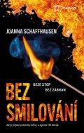 Schaffhausen Joanna: Bez smilování