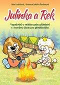 Ludvíková Jitka: Julinka a Rek - Vyprávění o velkém psím přátelství s hravými úkoly pro před