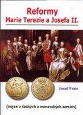 Frais Josef: Reformy Marie Terezie a Josefa II.