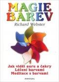 Webster Richard: Magie barev - Jak vidět auru barvami