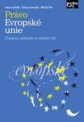 Stehlík Václav: Právo Evropské unie - Ústavní základy a vnitřní trh