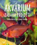 Koslowski Ingo: Akvárium – zábava pro děti