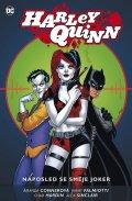 Conner Amanda, Palmiotti Jimmy,: Harley Quinn 5 - Naposled se směje Joker