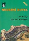Černý Jiří, Krupička Jiří Ing.: Nový moderní hotel
