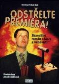 Rod Yichak Rostislav: Odstřelte premiéra!