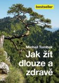 Tombak Michail: Jak žít dlouze a zdravě