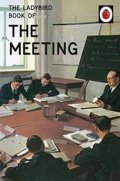 Hazeley Jason: The Ladybird Book Of The Meeting