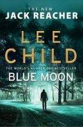 Child Lee: Blue Moon : (Jack Reacher 24)