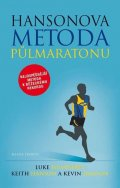 Humphrey Luke, Hansonovi Keith a Kevin: Hansonova metoda půlmaratonu - Nejúspěšnější metoda k běžeckému rekordu