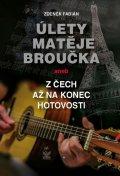 Fabián Zdeněk: Úlety Matěje Broučka aneb z Čech až na konec hotovosti