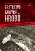 Valerián Luboš, Šulc Viktorín: Bratrstvo tajných hrobů