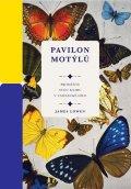 Lowen James: Pavilon motýlů - Proměňte svou knihu v umělecké dílo