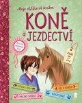 Braunová Gudrun, Schellerová Anne, Hageová Anike: Koně a jezdectví - Moje oblíbená knížka