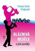 Fitzgerald Francis Scott: Bláznivá neděle a jiné povídky