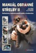 Černý Pavel: Manuál obranné střelby II - Defenzivní a taktické použití pušky a brokovnic