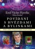 Havelka Emil Václav, Koukal Milan: Povídání s hvězdami a bylinkami - Setkání s jedním z 10 nejuznávanějších sv