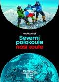 Jaroš Radek: Severní polokoule naší koule - Mont Blanc, Mount Everest, Denali, Elbrus
