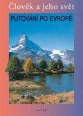 Chalupa Petr a kolektiv: Putování po Evropě