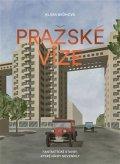Brůhová Klára: Pražské vize - Fantastické stavby, které nikdy nevznikly