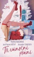 Harasimová Markéta, Stainforth Alexander Snětivý Josef Pepso: Tři vánoční přání