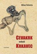 Valenta Milan: Cevakrk neboli Krkavec
