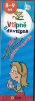 neuveden: Vtipně a důvtipně 8-9 let - Netradiční hravý encyklopediský kvíz v otázkách