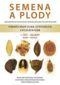 kolektiv autorů: Semena a plody vybraných druhů zelenin, léčivých rostlin a speciálních plod