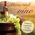 Kraus Ivan: Máme rádi víno - Úsměvné vyprávění o víně a vinařích - CD