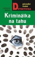 Beran Ladislav: Kriminálka na tahu