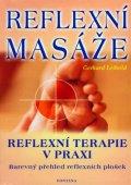 Leibold Gerhard: Reflexní masáže - Reflexní terapie v praxi