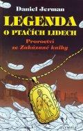 Jerman Daniel: Legenda o ptačích lidech - Proroctví ze Zakázané knihy