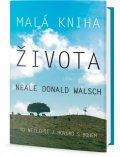 Walsch Neale Donald: Malá kniha života - To nejlepší z Hovorů s Bohem