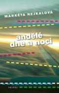 Hejkalová Markéta: Andělé dne a noci