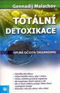 Malachov Gennadij P.: Totální detoxikace - Úplná očista organismu