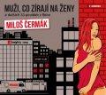 Čermák Miloš: Muži, co zírají na ženy a dalších 33 povídek z fleku - CDmp3 (Čte Miloš Čer