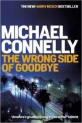 Connelly Michael: The Wrong Side Of Goodbye