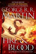 Martin George R. R.: Fire and Blood : 300 Years Before a Game of Thrones (a Targaryen History)