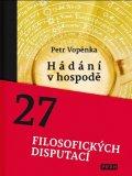 Vopěnka Petr: Hádání vhospodě - 27 filosofických disputací