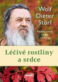 Storl Wolf-Dieter: Léčivé rostliny a srdce - Recepty, návody, odvary a tinktury