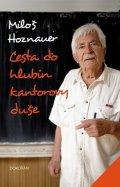 Hoznauer Miloš: Cesta do hlubin kantorovy duše
