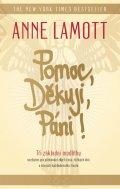 Lamottová Anne: Pomoc, Děkuji, Páni! - Tři základní modlitby