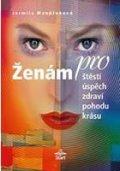 Mandžuková Jarmila: Ženám pro štěstí, úspěch, zdraví, pohodu, krásu