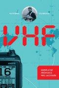 Staňková Kateřina: VHF - Kompletní průvodce pro jachtaře