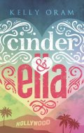 Oram Kelly: Cinder & Ella