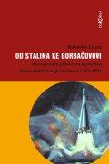 Litera Bohuslav: Od Stalina ke Gorbačovovi - Mezinárodní postavení a politika komunistické s
