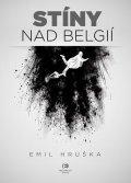 Hruška Emil: Stíny nad Belgií