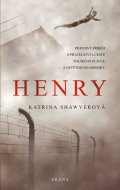Shawverová Katrina: Henry - Pravdivý příběh o přátelství a cestě polského plavce z Osvětimi do