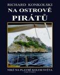 Konkolski Richard: Na ostrově pirátů - Plavby za dobrodružstvím